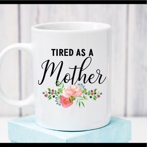 Other - Tired as a mother coffee mug